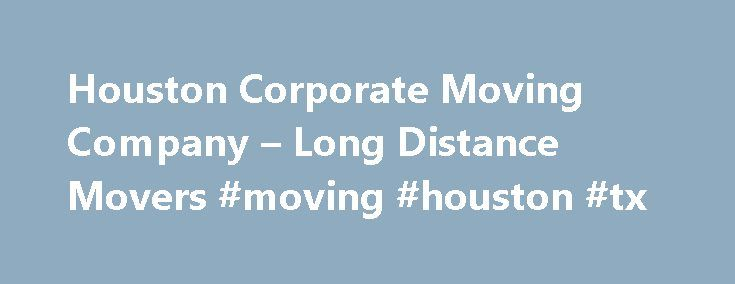 Houston Corporate Moving Company – Long Distance Movers #moving #houston #tx http://hosting.nef2.com/houston-corporate-moving-company-long-distance-movers-moving-houston-tx/  # Office Moving Company with Local Office in Houston, TX When you think about moving to Texas, you probably think of cowboys, cowboy hats and boots, and a lot of land. While that might be the correct vision for some of Texas, Houston is the city where you can check those stereotypes at the border. Houston is the most…
