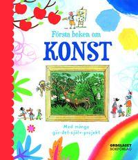 Första boken om konst : med många gör-det-själv-projekt (inbunden)