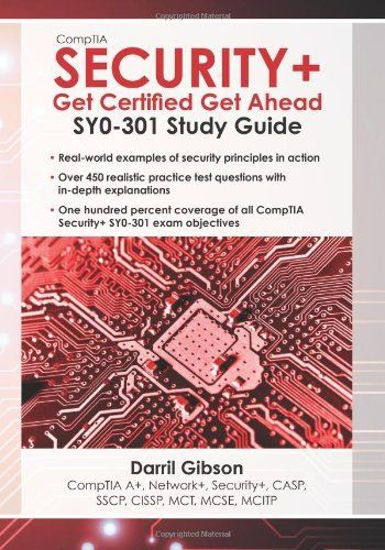 CompTIA Security+: Get Certified Get Ahead: SY0-301 Study Guide by Darril Gibson