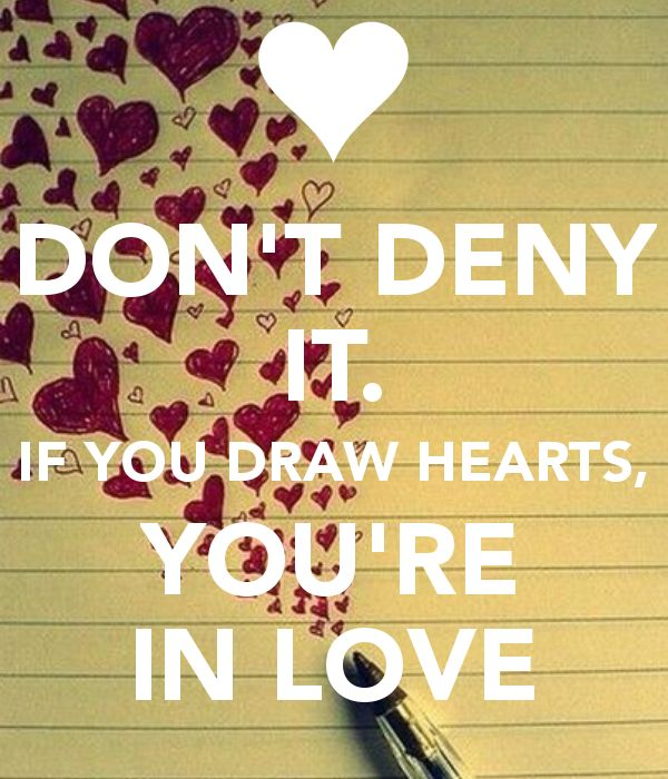 DON'T DENY IT. IF YOU DRAW HEARTS, YOU'RE IN LOVE.