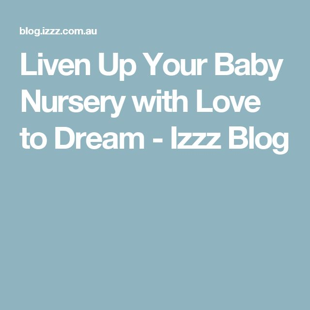Liven Up Your Baby Nursery with Love to Dream - Izzz Blog