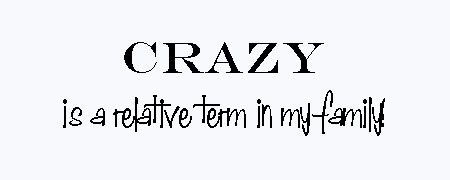 crazy quotes and sayings family reunion sayings crazy