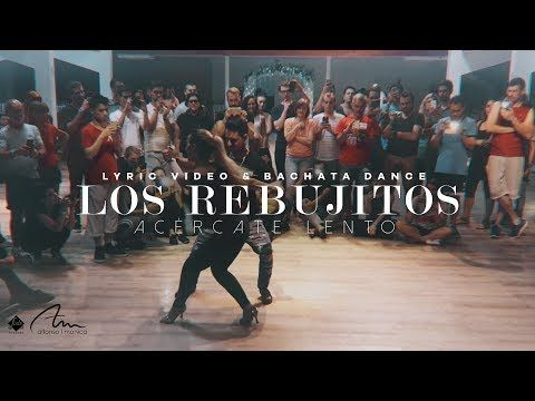 Los Rebujitos - Acércate Lento (Lyric Video & Bachata Dance) - YouTube