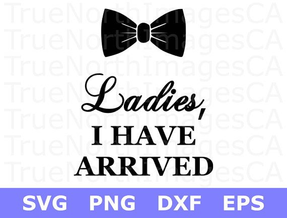 Baby Svg Baby Boy Svg New Baby Svg Ladies I Have Arrived Svg Svg Files For Cricut Silhouette Files Svg Files For Cricut Baby Svg Cricut