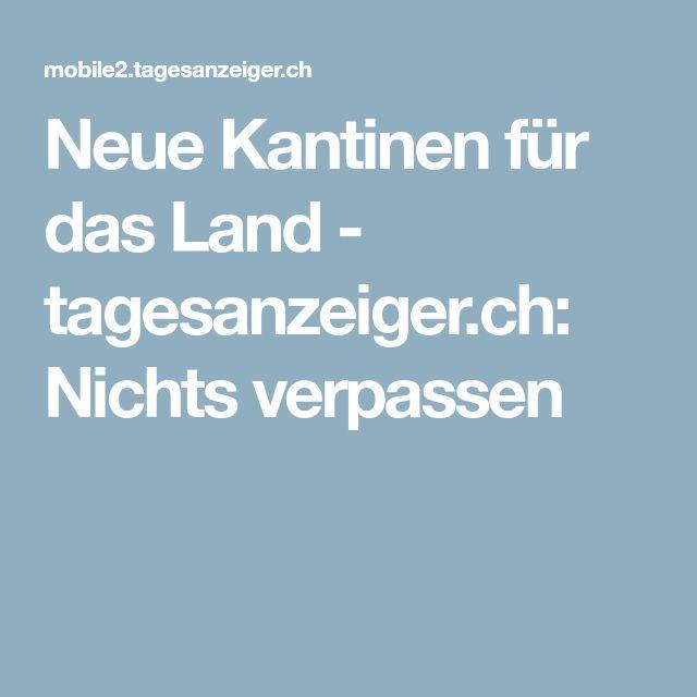 Neue Kantinen für das Land - tagesanzeiger.ch: Nichts verpassen
