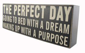 Perfect Day Block Heaven Sends - Another Gorgeous Day - the perfect day going to bed with a dream waking up with a purpose