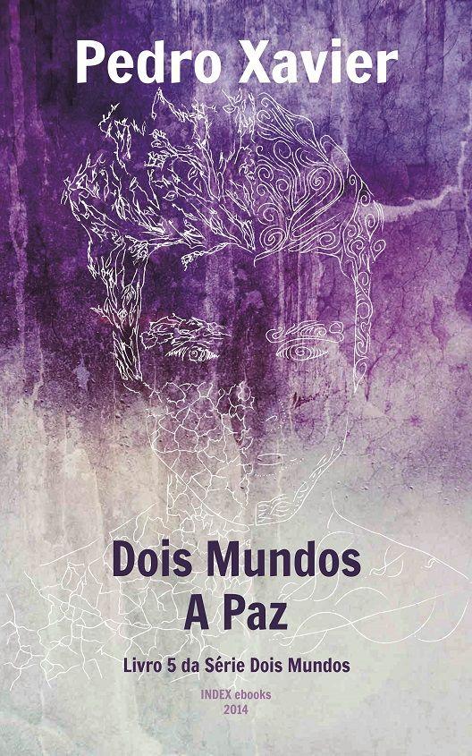 O último livro da série Dois Mundos, do Pedro Xavier, talvez o melhor e mais surpreendente, vai ser publicado já na próxima segunda-feira! :D