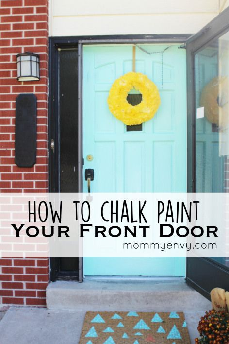 How to Chalk Paint Your Front Door. Fun and easy way to give your dated front door an update. Very inexpensive DIY tutorial on mommyenvy.com