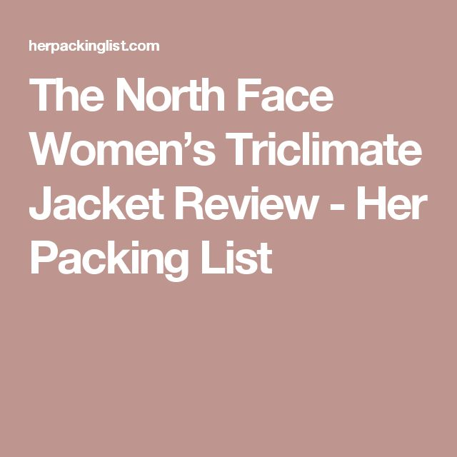 The North Face Women's Triclimate Jacket Review - Her Packing List