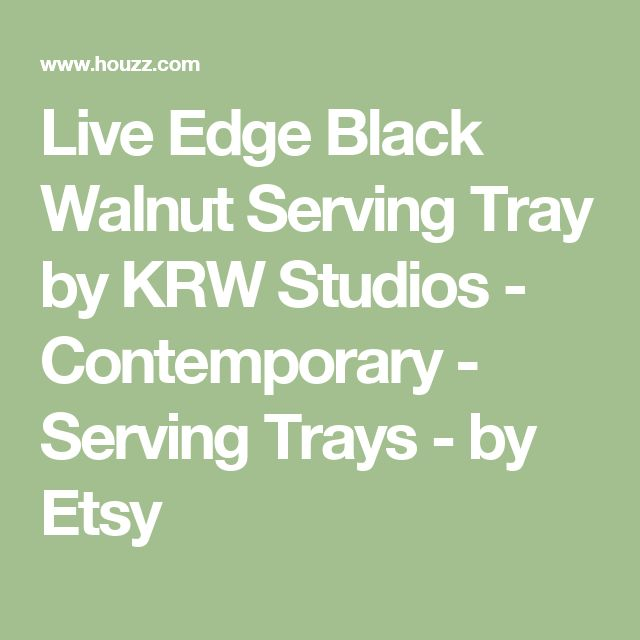 Live Edge Black Walnut Serving Tray by KRW Studios - Contemporary - Serving Trays - by Etsy