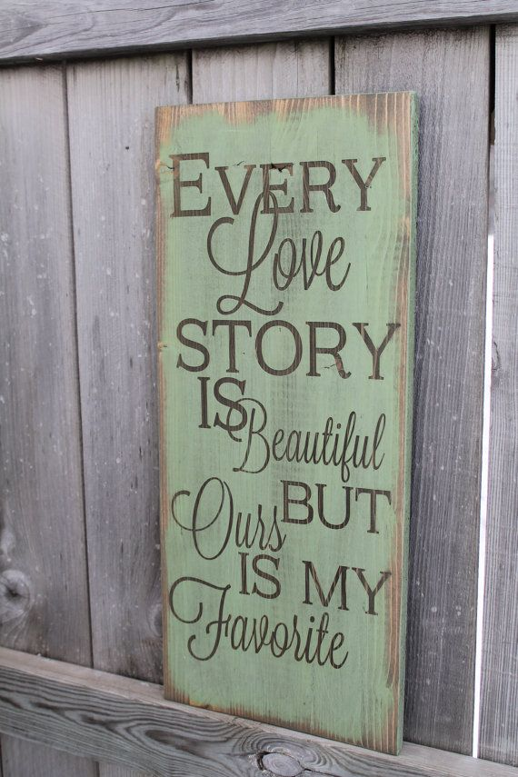 Every Love story is beautiful but ours is my favorite by Wildoaks, $42.00