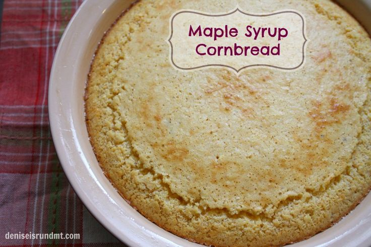 Maple Syrup Cornbread - Great with a spicy soup like gumbo