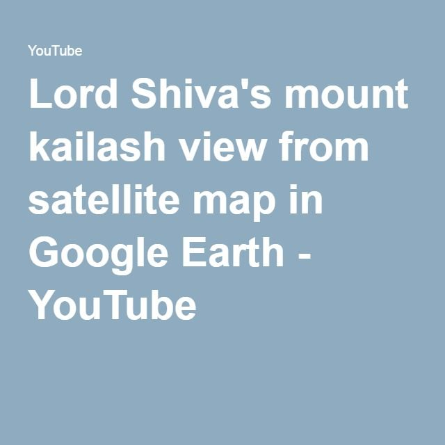 Google earth satellite map on pinterest earth google google lord shivas mount kailash view from satellite map in google earth youtube sciox Images