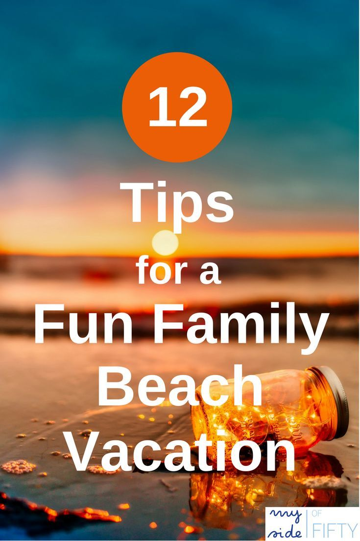 12 Tips for a Super Fun Family Beach Vacation #vacation #beachvacation