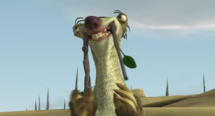 """Doesn't anyone love me? Doesn't anyone care about Sid the Sloth?!"""