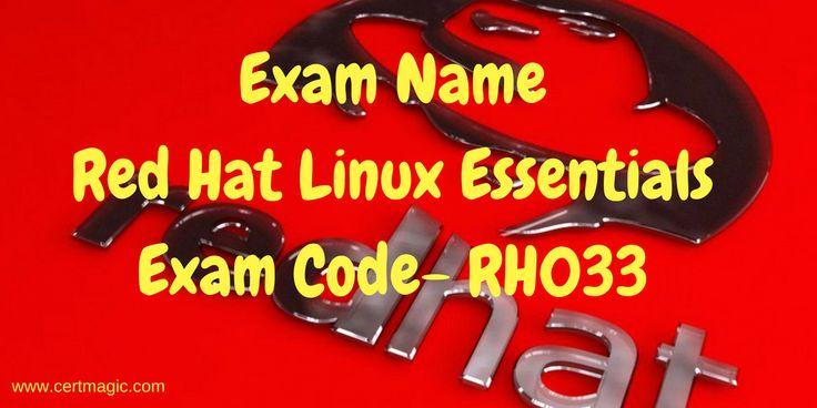 Exam Name  Red Hat Linux Essentials Exam Code- RH033  http://www.certmagic.com/RH033-certification-practice-exams.html