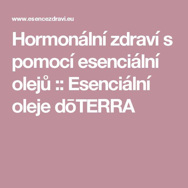 Hormonální zdraví s pomocí esenciální olejů :: Esenciální oleje dōTERRA