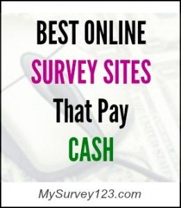 This is a list of Best Online Survey Sites That Pay Cash via Paypal, check or prepaid visa cash card. http://mysurvey123.com