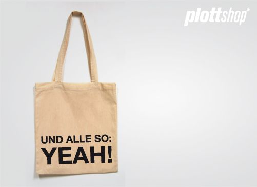 "Jutebeutel ""Und alle so: yeah!"" // Tote bag ""Everybody says yeah!"" by plottshop via DaWanda.com"