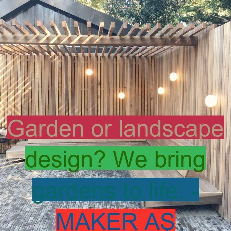 Garden Or Landscape Design We Bring Gardens To Life Maker As Garden Or Landscape Design We Bring Gardens T In 2020 Landscape Design Beautiful Gardens Design