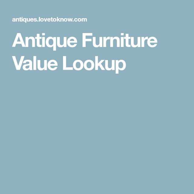 Antique Furniture Value Lookup. Best 25  Antiques value ideas on Pinterest   Coin collecting