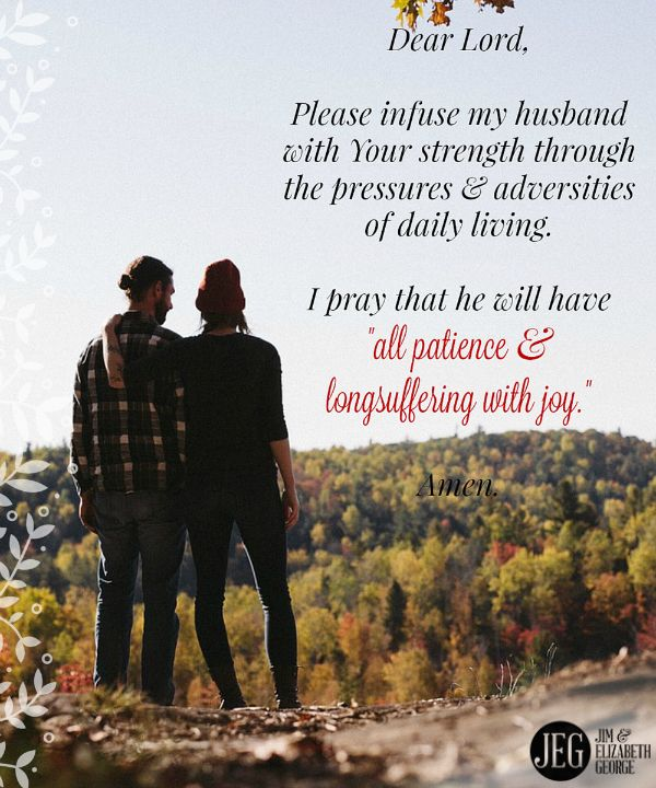 """Dear praying wife, ask Christ to enable your husband with His power to be God's man so he can have """"all patience and longsuffering with joy"""" (Colossians 1:11). From """"15 Verses to Pray for Your Husband."""""""