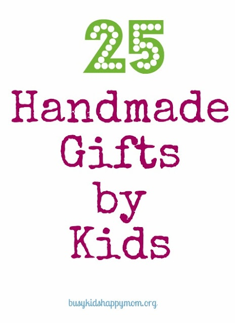 Ideas for things your kids can make - round up from various sites: 25 Handmade, Gifts Kids, Gifts Ideas, Gift Ideas, Kids Crafts, Holidays, Handmade Gifts, Business Kids Happy, Happy Mom