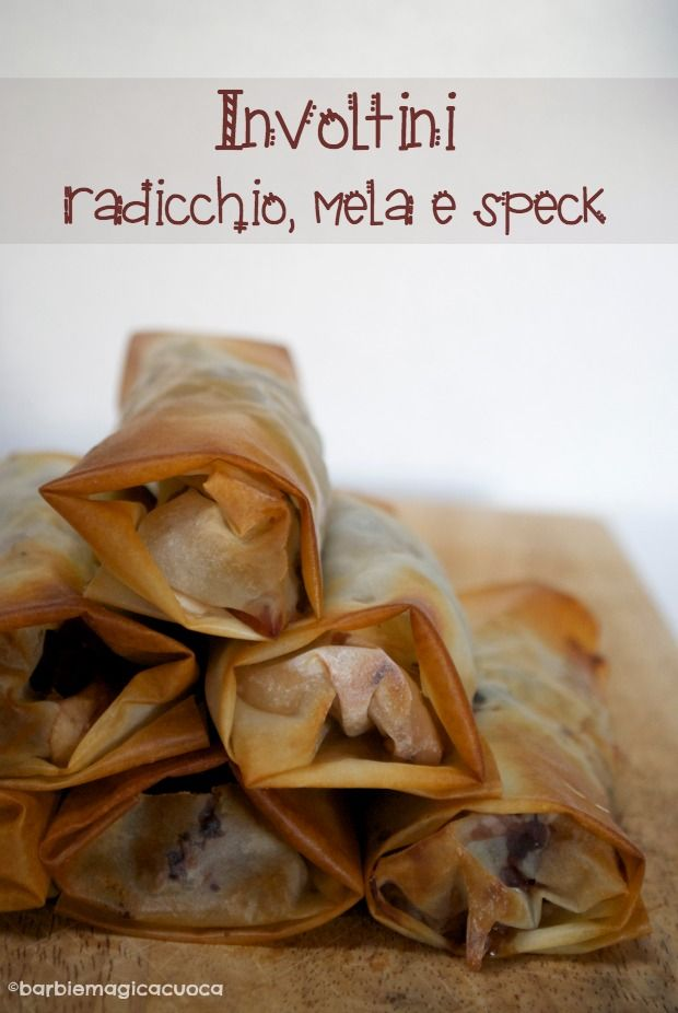 Involtini croccanti ripieni di radicchio, mele e speck | Barbie magica cuoca - blog di cucina