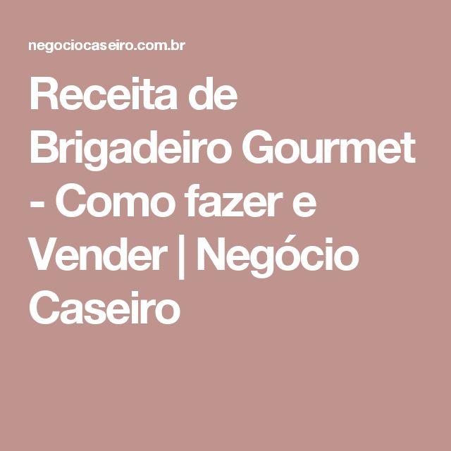 Receita de Brigadeiro Gourmet - Como fazer e Vender | Negócio Caseiro