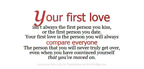 Your First Love Isn't Always The First Person You Kiss, Or