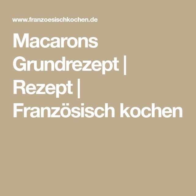 Macarons Grundrezept | Rezept | Französisch kochen