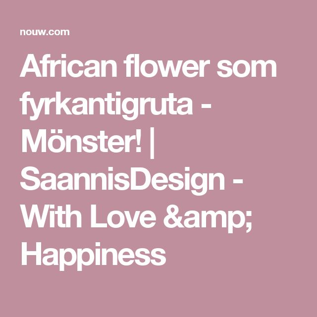 African flower som fyrkantigruta - Mönster! | SaannisDesign - With Love & Happiness