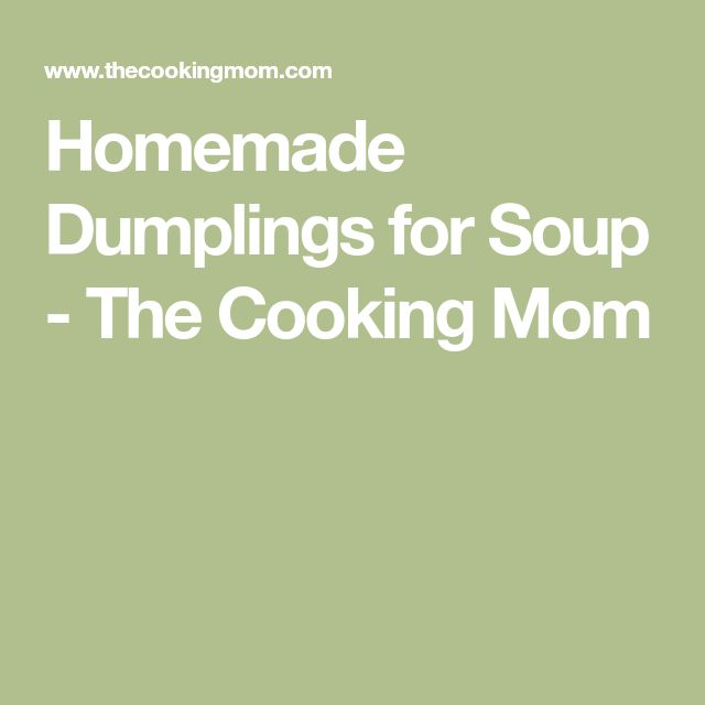 Homemade Dumplings for Soup - The Cooking Mom