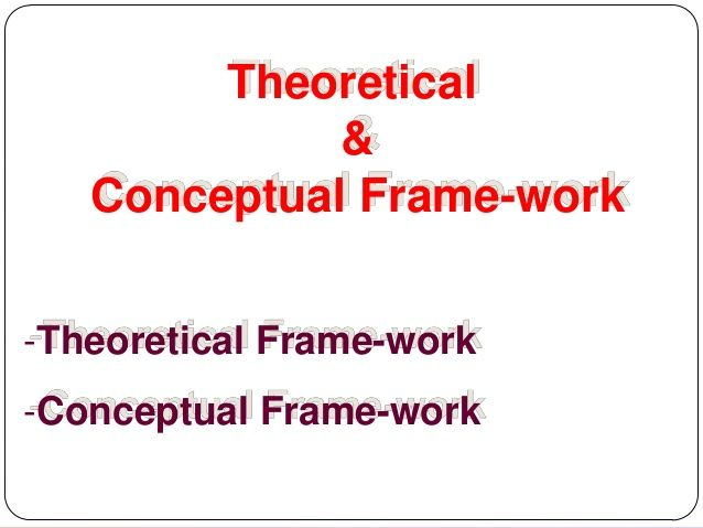 Many students, both in the undergraduate and graduate levels, have difficulty discriminating the theoretical from the conceptual framework. This requires a good understanding of both frameworks in ...