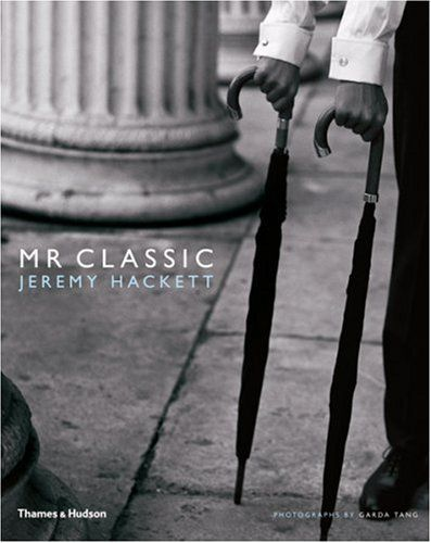 Mr. Classic (New Reduced Format) by Jeremy Hackett. $32.45. Publisher: Thames & Hudson; New Reduced Format edition (May 26, 2008). 200 pages. Author: Jeremy Hackett. Publication: May 26, 2008. Save 19% Off!