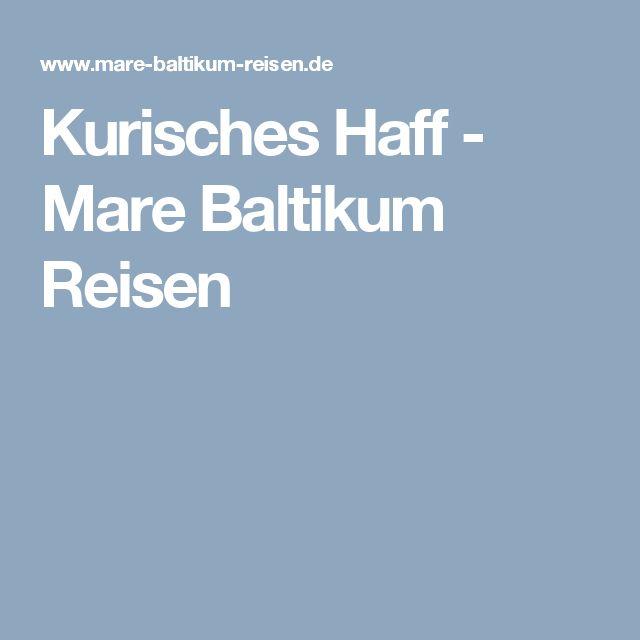 Kurisches Haff - Mare Baltikum Reisen