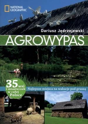 """Dariusz Jędrzejewski, """"Agrowypas: najlepsze miejsca na wakacje pod gruszą"""", G+J, Warszawa 2013. 319 stron"""
