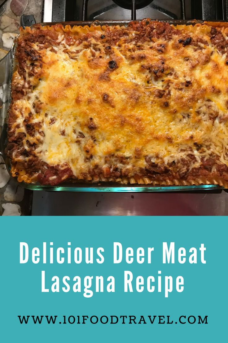 Delicious Deer Meat Lasagna Recipe so delicious, cheesy and full with so much flavor. Perfect for meal planning.