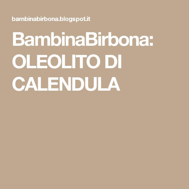 BambinaBirbona: OLEOLITO DI CALENDULA