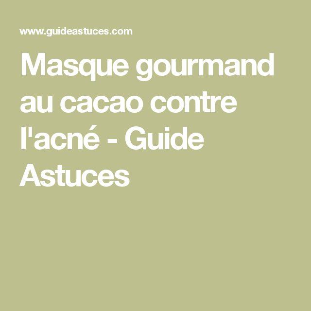 Masque gourmand au cacao contre l'acné - Guide Astuces