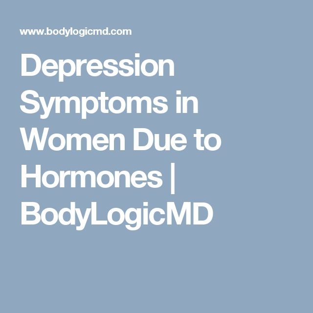 Depression Symptoms in Women Due to Hormones   BodyLogicMD