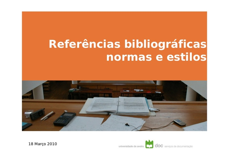 referencias-bibliograficas by Bibliotecas da Universidade de Aveiro (2010) via Slideshare