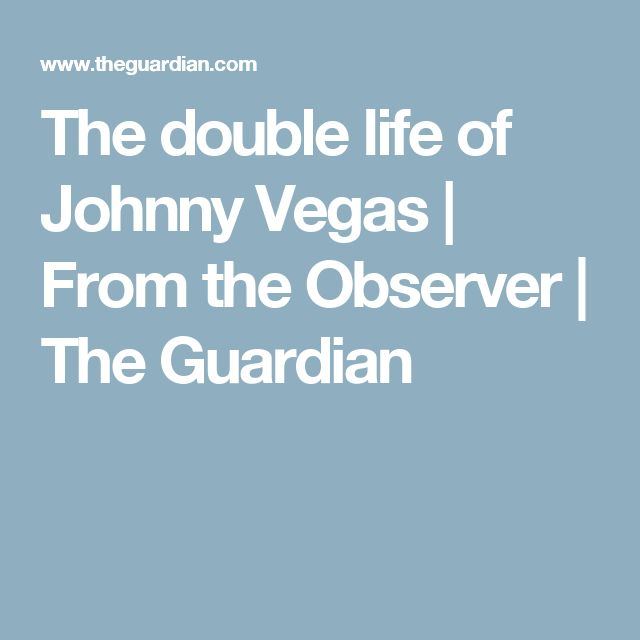 The double life of Johnny Vegas | From the Observer | The Guardian