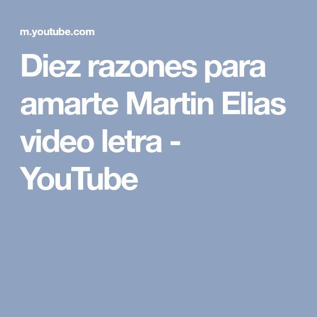 Diez razones para amarte Martin Elias video letra - YouTube