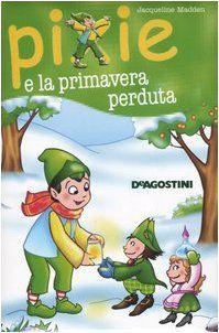 Amazon.it: Pixie e la primavera perduta - Jacqueline Madden, C. Castagno - Libri