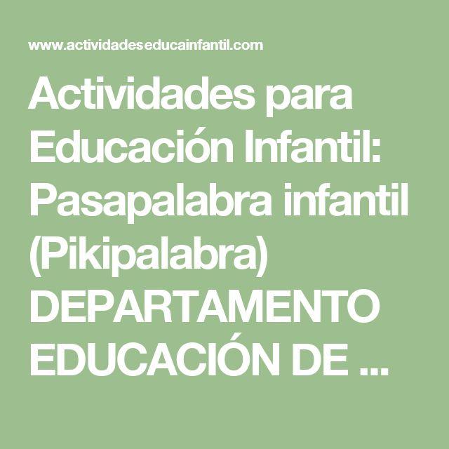 Actividades para Educación Infantil: Pasapalabra infantil (Pikipalabra) DEPARTAMENTO EDUCACIÓN DE NAVARRA