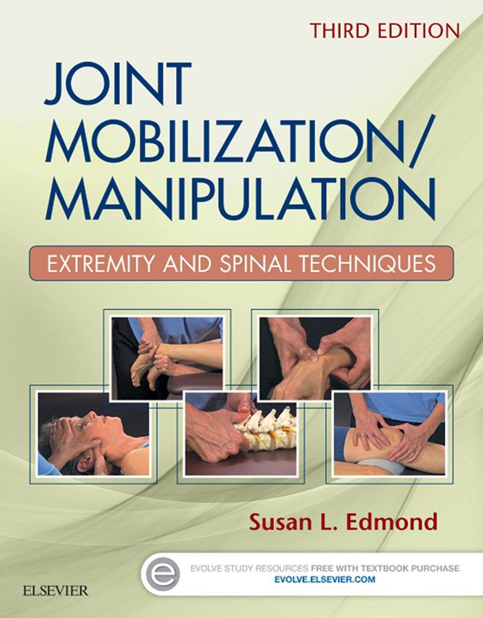 Edmond S. Joint mobilization/manipulation: extremity and spinal techniques. Missouri: Elsevier; 2017