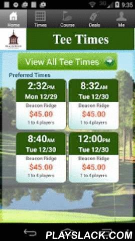 Beacon Ridge Golf Tee Times  Android App - playslack.com , The Beacon Ridge Country Club app includes custom tee time bookings with easy tap navigation and booking of tee times. The app also supports promotion code discounts with a deals section, course information and an account page to look up past reservations and share these reservations with your playing partners via text and email.