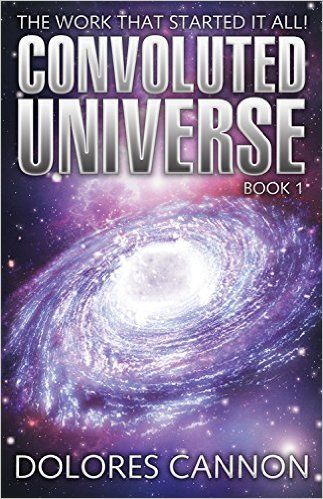 The Convoluted Universe: Book One: Dolores Cannon: 9781886940826: Amazon.com: Books