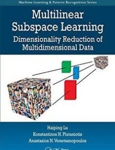 Multilinear subspace learning: dimensionality reduction of multidimensional data free download by Plataniotis Konstantinos N.; Lu Haiping; Venetsanopoulos Anastasios N ISBN: 9781439857243 with BooksBob. Fast and free eBooks download.  The post Multilinear subspace learning: dimensionality reduction of multidimensional data Free Download appeared first on Booksbob.com.